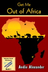 Get Me Out of Africa book cover